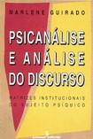 Guirado, Marlene. Psicanálise e Análise do Discurso. Matrizes Institucionais do Sujeito Psíquico.  São Paulo  Summus, 1995.