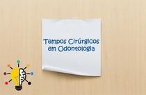 Tempos Cirúrgicos em Odontologia - Diérese, Hemostasia, Exérese e Síntese - Mapa Mental