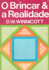 WINNICOTT  D.W. -  O Brincar e a Realidade