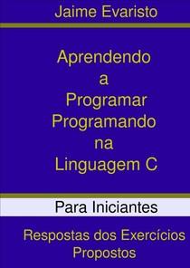 livro Programacao C - Respostas+dos+exercícios+propostos+C