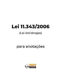 Lei 11.343-2006 formatada para anotações (atualizada jan/2021) - Lei 11343